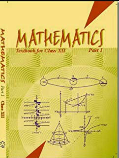 NCERT Mathematics Part -I Class XII