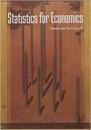 NCERT Statistics For Economics Class XI