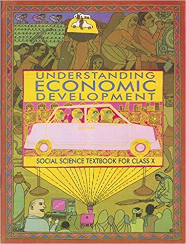 NCERT Economics (Understanding Economic Development) Class X