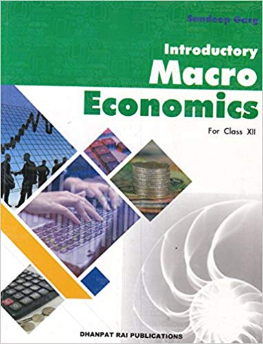 Introductory Macro Economics for Class XII by Sandeep Garg