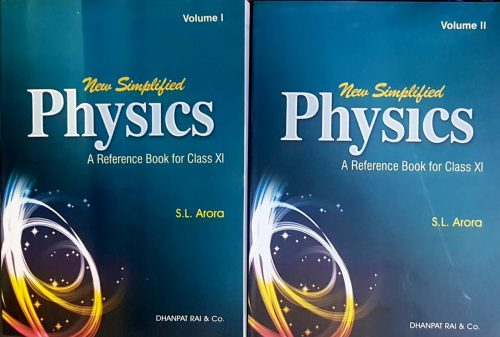 New Simplified Physics Vol- 1 & Vol- 2 by S. L. Arora Class XI