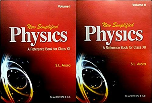 New Simplified Physics Vol-1 & Vol-2 by S.L.Arora Class XII
