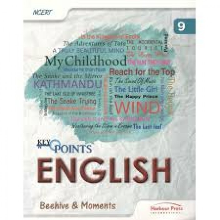 NCERT Keypoints English Beehive and Moments Class IX