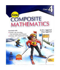 New Composite Mathematics Class IV By DR. R.S Aggarwal & Vikas Aggarwal