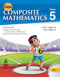 New Composite Mathematics Class V By DR. R.S Aggarwal & Vikas Aggarwal