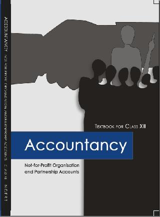 NCERT Accountancy Not for Profit Organisation And Partnership Accounts Class XII