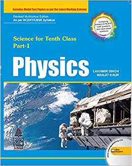 Physics For Class X Part - 1 By Lakhmir Singh And Manjit Kaur